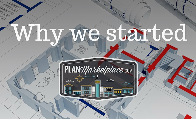 Why we started PlanMarketplace.com